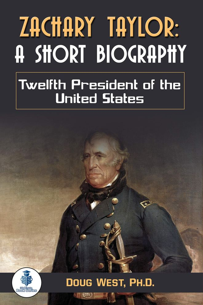 Zachary Taylor: A Short Biography : Twelfth President of the United States (30 Minute Book Series 44)
