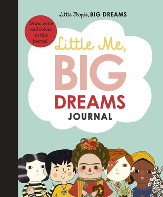 Little Me, Big Dreams Journal: Draw, write and color this journal