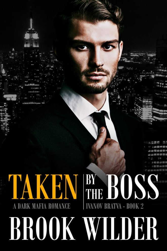 Taken by the Boss: A Dark Mafia Romance (Ivanov Bratva Book 1)