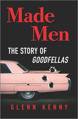 Everything Was for the Taking: The Making of Goodfellas and the Reboot of the American Gangster Picture
