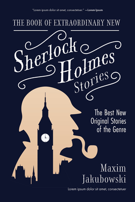 The Book of Extraordinary New Sherlock Holmes Stories: The Best New Original Stories of the Genre