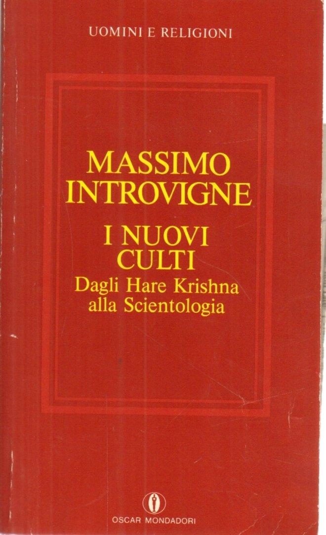 I nuovi culti: Dagli Hare Krishna alla Scientologia