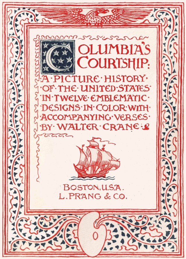 Columbia's Courtship: A Picture History of the United States in Twelve Emblematic Designs in Color With Accompanying Verses