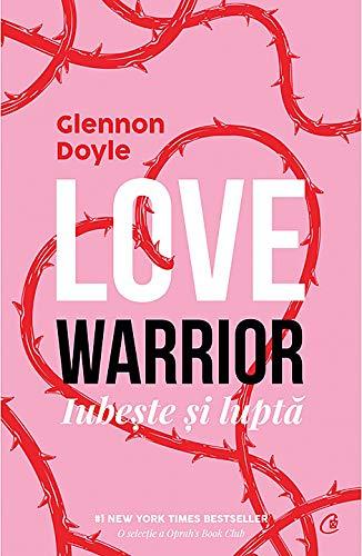 Love Warrior. Loveste si lupta