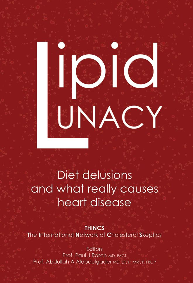Lipid Lunacy: Diet delusions and what really causes heart disease