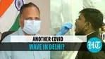 Health minister Satyendar Jain on Covid-19 wave in Delhi