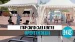 ITBP Covid care Centre opens in Delhi