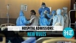 New rules for admissions in hospitals