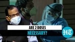 Are 2 doses necessary?
