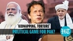 'Kidnapping, torture' political game for Pakistan?