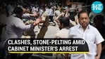 Clashes, stone-pelting amid cabinet minister's arrest