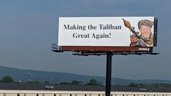 "BillBoards in the USA against Biden, ""Making Taliban Great Again""."
