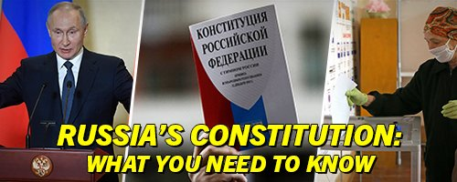 Russia's Constitution: What You Need to Know