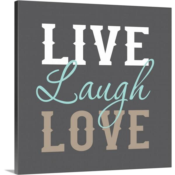 live laugh love by
