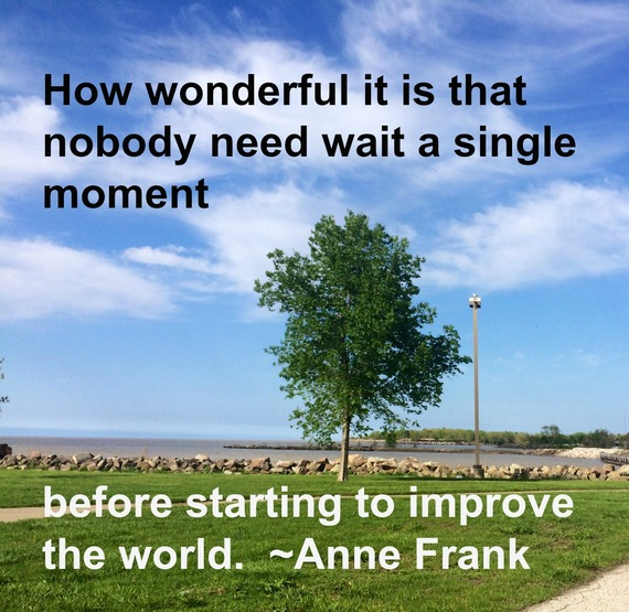 """How wonderful it is that nobody need wait a single moment before starting to improve the world."" ~ Anne Frank #quote http://charityideasblog.com A Dozen #Inspiring Quotes for an Insightful 2015"