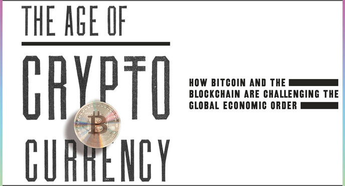 The Age of Cryptocurrency: How Bitcoin and the Blockchain