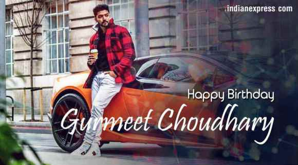 Happy Birthday Gurmeet Choudhary: The journey from a small-town guy to a self-made star