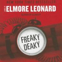 Shotgun Blast From The Past: FREAKY DEAKY by ELMORE LEONARD