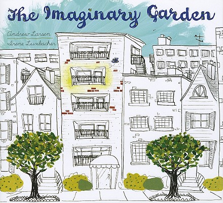 The Imaginary Garden by Irene Luxbacher