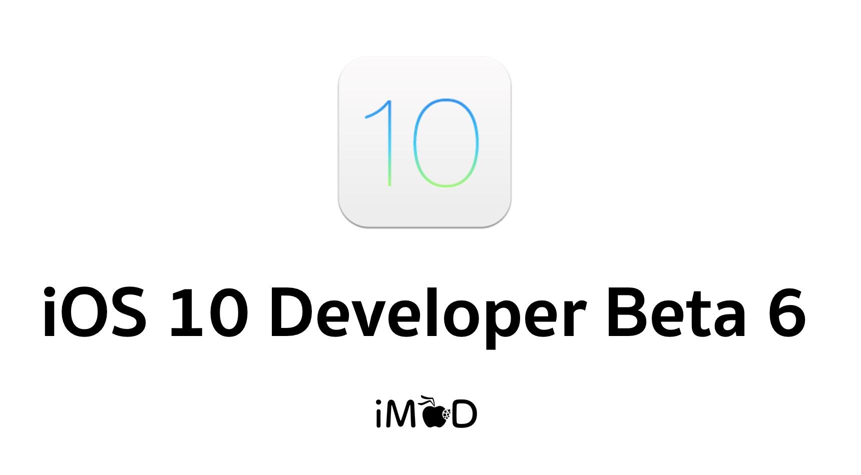 Apple ปล่อย iOS 10 Developer Beta 6/Public Beta 5 ให้ทดสอบแล้ว