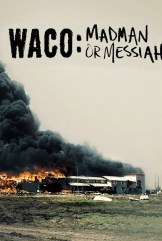 show Waco: Madman or Messiah