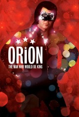 movie Orion: The Man Who Would Be King