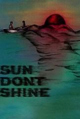 movie Sun Don't Shine