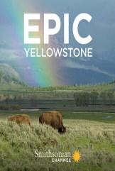 show Epic Yellowstone