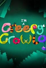 show I'm a Creepy Crawly