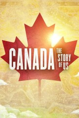 show Canada: The Story of Us