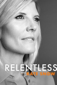 Relentless With Kate Snow