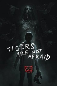 movie Tigers Are Not Afraid