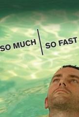 movie So Much So Fast (2006)