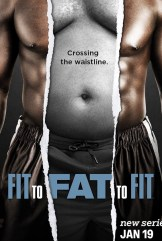 show Fit to Fat to Fit