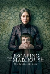 movie Escaping the Madhouse: The Nellie Bly Story (2019)