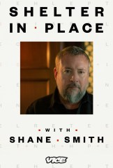 show Shelter in Place with Shane Smith