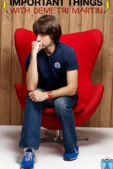 show Important Things with Demetri Martin
