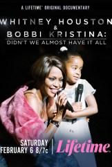 movie Whitney Houston & Bobbi Kristina: Didn't We Almost Have It All (2021)