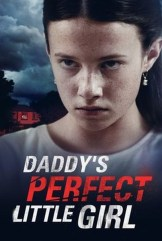 movie Daddy's Perfect Little Girl (2021)