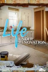 show Life Under Renovation 2021