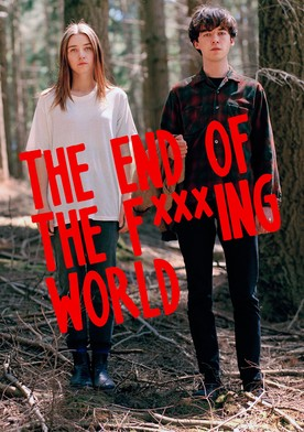 The End Of The F * * * Ing World Streaming : world, streaming, F***ing, World, Streaming, Online