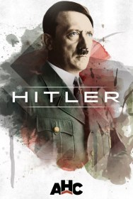 show Hitler: The Rise and Fall