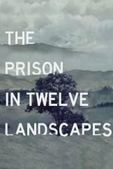 movie The Prison in Twelve Landscapes (2016)