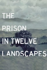 movie The Prison in Twelve Landscapes