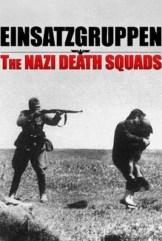show Einsatzgruppen: The Nazi Death Squads