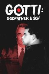 show Gotti: Godfather and Son