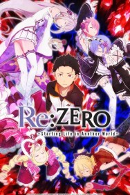 show Re:ZERO -Starting Life in Another World-