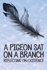 movie A Pigeon Sat on a Branch Reflecting on Existence