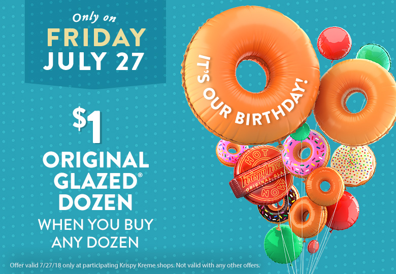 $1 Original Glazed Dozen when you buy any dozen on July 27 only