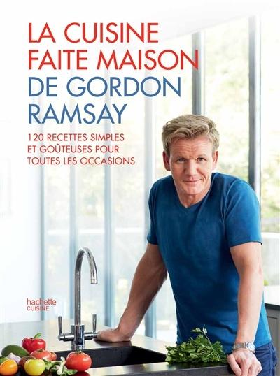 Gordon Ramsay Les Recettes Du Chef : gordon, ramsay, recettes, Cuisine, Faite, Maison, Gordon, Ramsay:, Recettes..., Ramsay, Divers, Leslibraires.ca